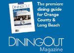 DiningOut Magazine Orange County and Long Beach