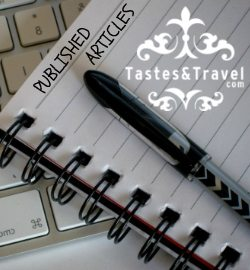 TastesAndTravel Published Articles