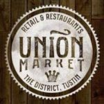 "Union Market Update In ""The District ~ Tustin"""