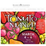 2016 TomatoMania at Roger's Gardens This Weekend 3/4-3/6